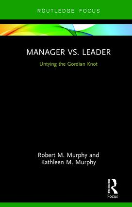Manager vs. Leader: Untying the Gordian Knot book cover