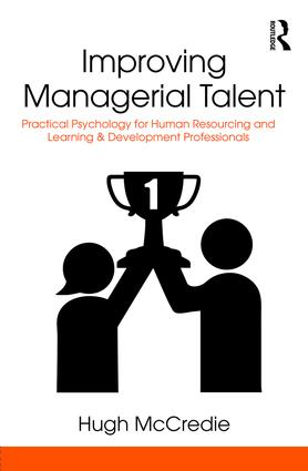 Improving Managerial Talent: Practical Psychology for Human Resourcing and Learning & Development Professionals, 1st Edition (Hardback) book cover