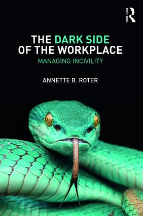 The Dark Side of the Workplace: Managing Incivility book cover