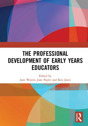 The Professional Development of Early Years Educators: 1st Edition (Hardback) book cover