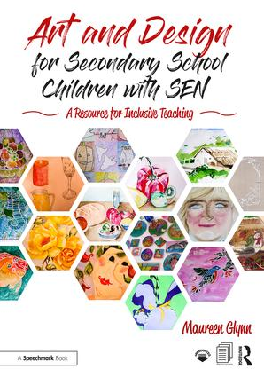 Art and Design for Secondary School Children with SEN: A Resource for Inclusive Teaching book cover