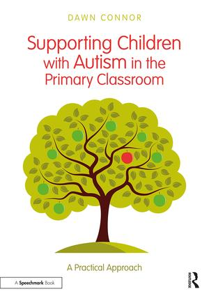 Supporting Children with Autism in the Primary Classroom: A Practical Approach book cover