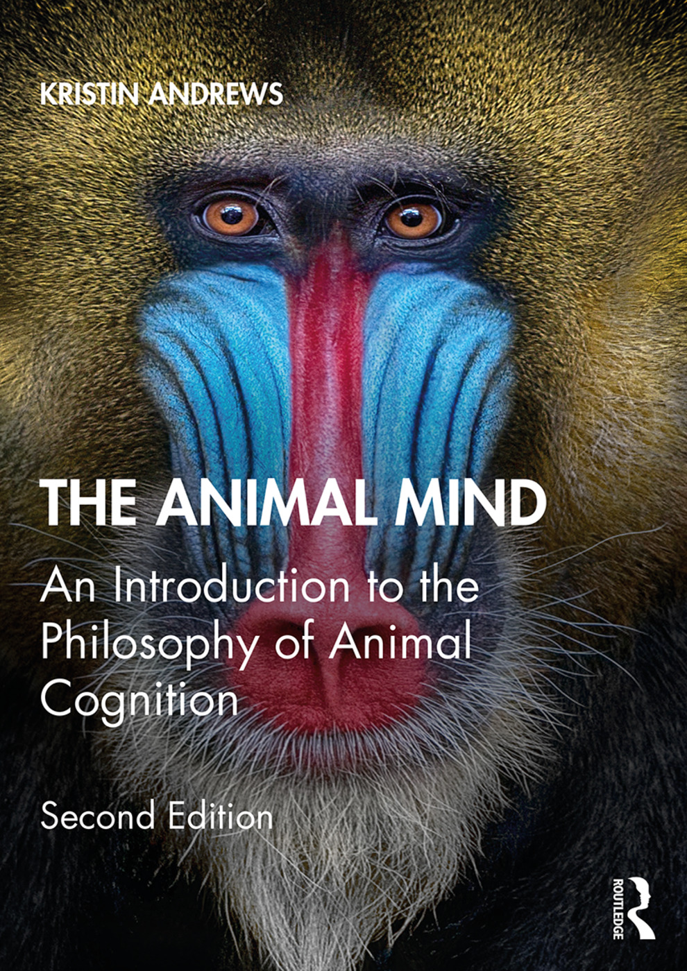 The Animal Mind: An Introduction to the Philosophy of Animal Cognition book cover