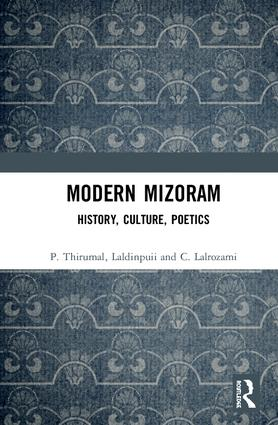 Modern Mizoram: History, Culture, Poetics, 1st Edition (Hardback) book cover