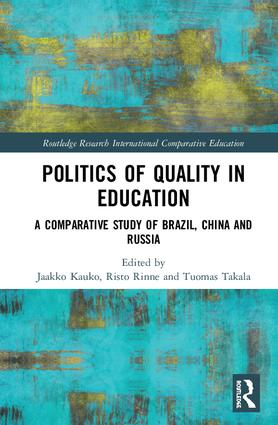 Politics of Quality in Education: A Comparative Study of Brazil, China, and Russia, 1st Edition (Hardback) book cover