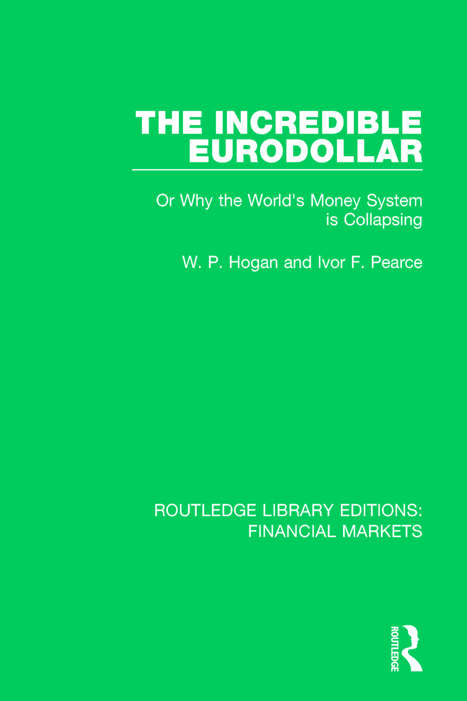 The Incredible Eurodollar: Or Why the World's Money System is Collapsing book cover