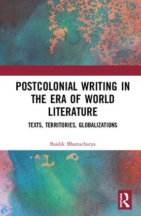 Postcolonial Writing in the Era of World Literature: Texts, Territories, Globalizations (Hardback) book cover