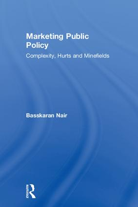 Marketing Public Policy: Complexity, Hurts and Minefields book cover