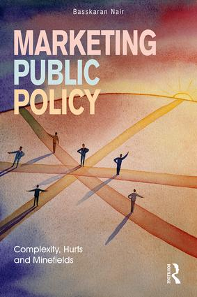 Marketing Public Policy: Complexity, Hurts and Minefields (Paperback) book cover