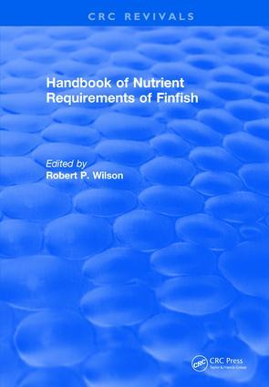Handbook of Nutrient Requirements of Finfish (1991)
