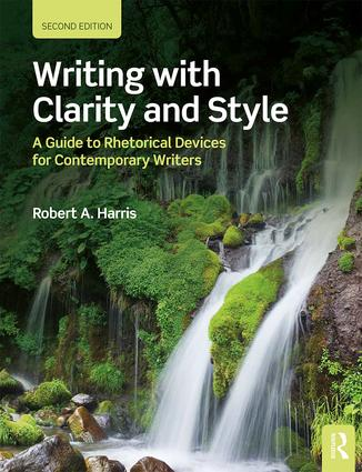 Writing with Clarity and Style: A Guide to Rhetorical Devices for Contemporary Writers book cover