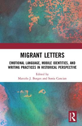 Migrant Letters: Emotional Language, Mobile Identities, and Writing Practices in Historical Perspective, 1st Edition (Hardback) book cover