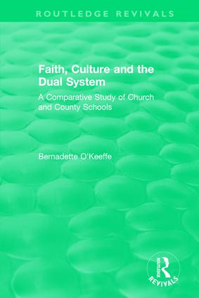 Faith, Culture and the Dual System: A Comparative Study of Church and County Schools book cover