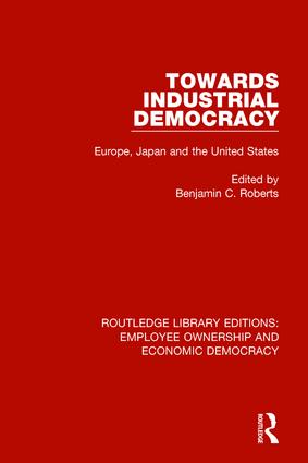 Towards Industrial Democracy: Europe, Japan and the United States book cover