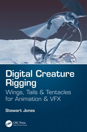 Digital Creature Rigging: Wings, Tails & Tentacles for Animation & VFX book cover