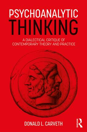 Psychoanalytic Thinking: A Dialectical Critique of Contemporary Theory and Practice, 1st Edition (e-Book) book cover