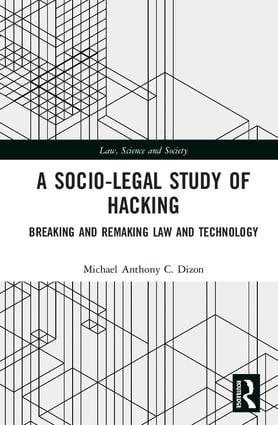 A Socio-Legal Study of Hacking: Breaking and Remaking Law and Technology book cover
