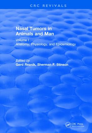 Revival: Nasal Tumors in Animals and Man Vol. I (1983): Anatomy, Physiology, and Epidemiology book cover