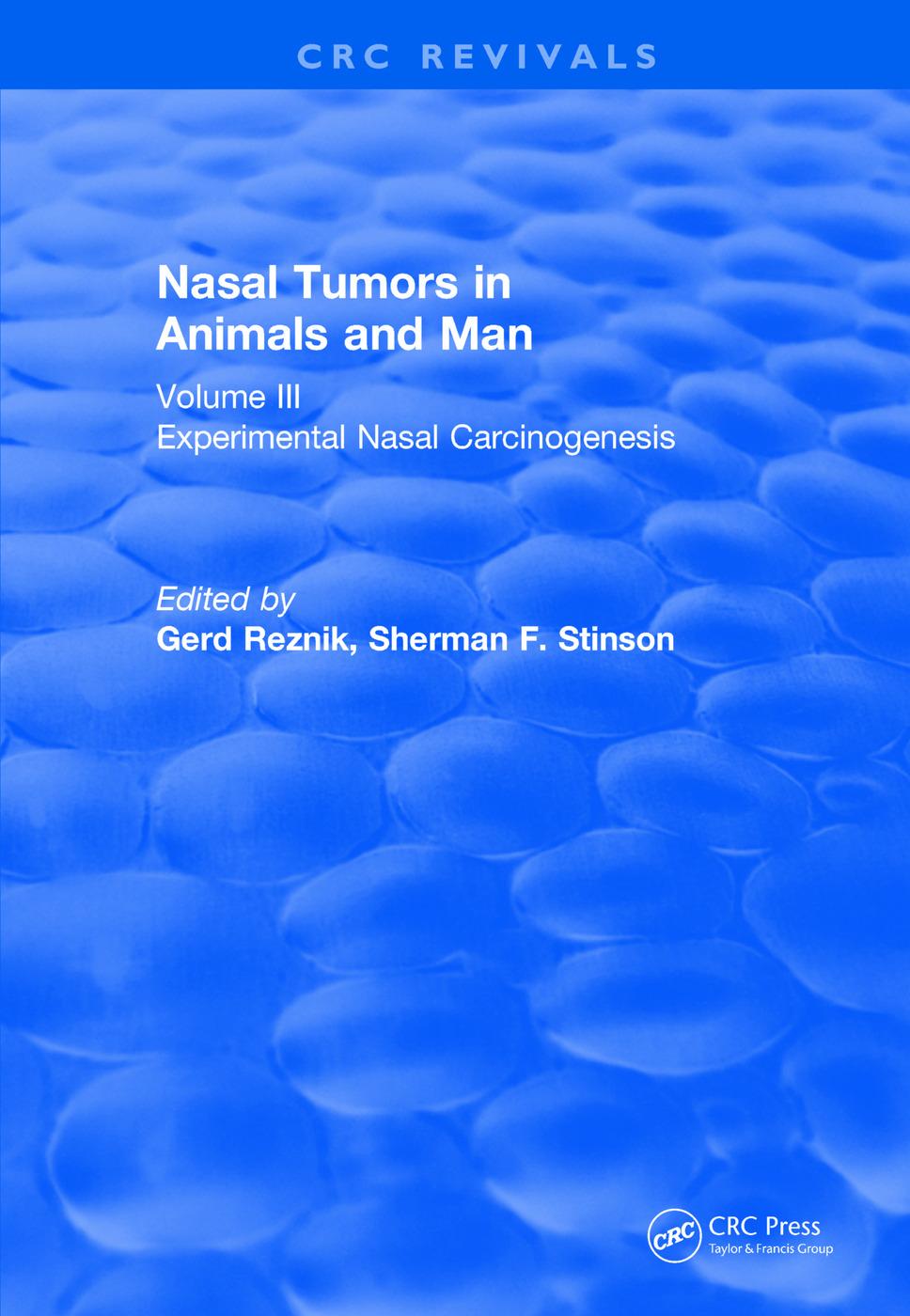 Revival: Nasal Tumors in Animals and Man Vol. III (1983): Experimental Nasal Carcinogenesis book cover