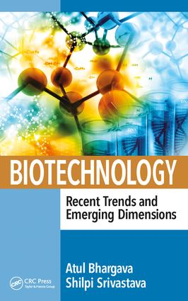 Biotechnology: Recent Trends and Emerging Dimensions: 1st Edition (Hardback) book cover