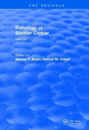 Revival: Pathology of Bladder Cancer (1983): Volume I book cover
