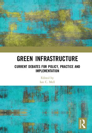 Green Infrastructure: Current Debates for Policy, Practice and Implementation book cover