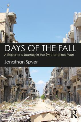 Days of the Fall: A Reporter's Journey in the Syria and Iraq Wars book cover