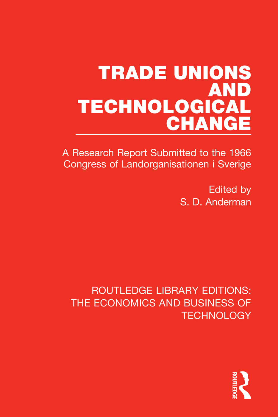 Trade Unions and Technological Change: A Research Report Submitted to the 1966 Congress of Landsorganistionen i Sverige book cover