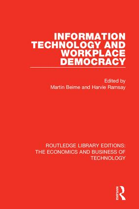 Information Technology and Workplace Democracy: 1st Edition (Hardback) book cover
