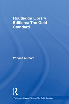Routledge Library Editions: The Gold Standard: 1st Edition (Hardback) book cover