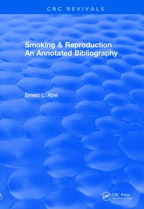 Revival: Smoking and Reproduction (1984): An Annotated Bibliography, 1st Edition (Paperback) book cover