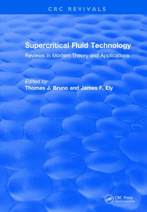 Revival: Supercritical Fluid Technology (1991): Reviews in Modern Theory and Applications, 1st Edition (Paperback) book cover