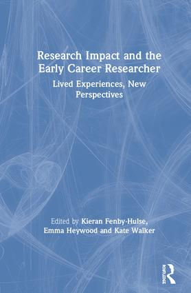 Research Impact and the Early Career Researcher: Lived Experiences, New Perspectives book cover