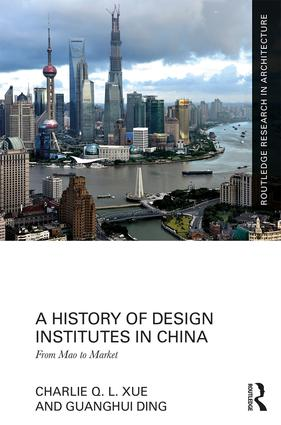 A History of Design Institutes in China: From Mao to Market, 1st Edition (Hardback) book cover