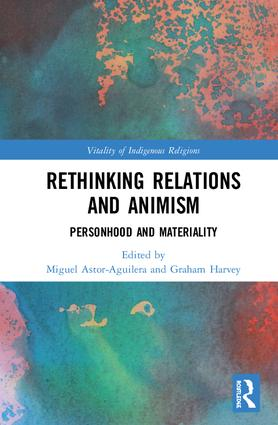 Rethinking Relations and Animism: Personhood and Materiality, 1st Edition (e-Book) book cover