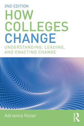How Colleges Change: Understanding, Leading, and Enacting Change, 2nd Edition (Paperback) book cover