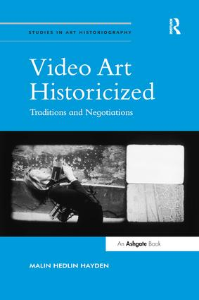 Video Art Historicized: Traditions and Negotiations, 1st Edition (Paperback) book cover