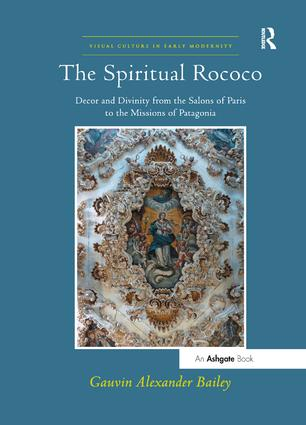 The Spiritual Rococo: Decor and Divinity from the Salons of Paris to the Missions of Patagonia book cover
