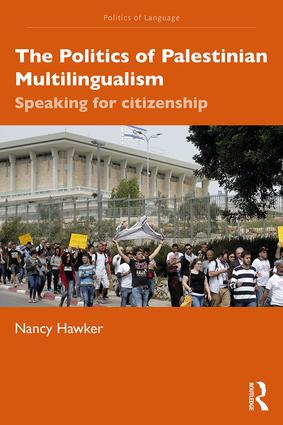 The Politics of Palestinian Multilingualism: Speaking for citizenship book cover