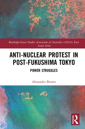 Anti-nuclear Protest in Post-Fukushima Tokyo: Power Struggles book cover