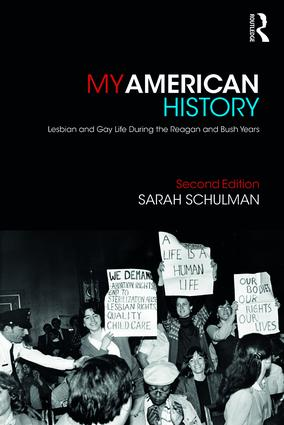 My American History: Lesbian and Gay Life During the Reagan and Bush Years book cover