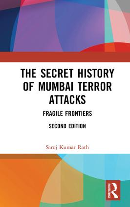 The Secret History of Mumbai Terror Attacks: Fragile Frontiers, 2nd Edition (Paperback) book cover
