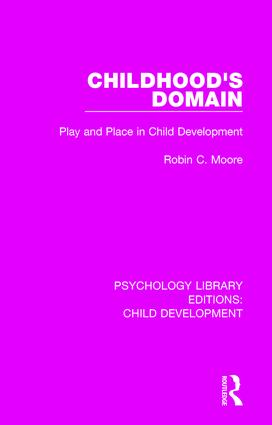 Childhood's Domain: Play and Place in Child Development book cover