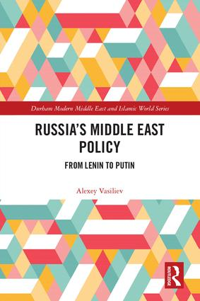 Russia's Middle East Policy: From Lenin to Putin, 1st Edition (Hardback) book cover