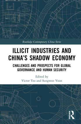 Illicit Industries and China's Shadow Economy: Challenges and Prospects for Global Governance and Human Security book cover