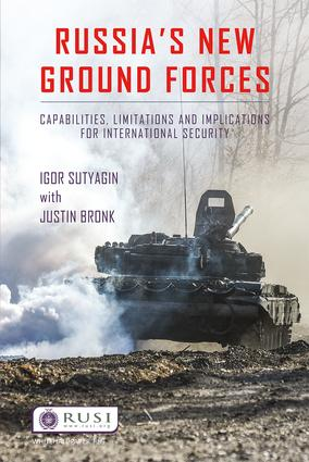 Russia's New Ground Forces: Capabilities, Limitations and Implications for International Security book cover