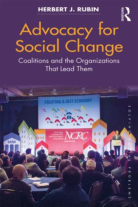 Advocacy for Social Change: Coalitions and the Organizations That Lead Them book cover
