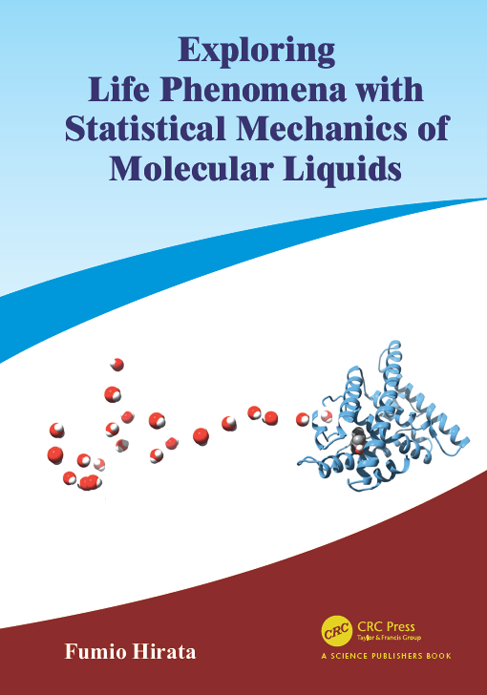 Exploring Life Phenomena with Statistical Mechanics of Molecular Liquids: 1st Edition (Hardback) book cover
