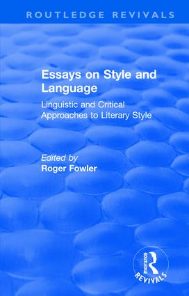 Routledge Revivals: Essays on Style and Language (1966): Linguistic and Critical Approaches to Literary Style book cover