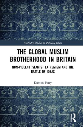 The Global Muslim Brotherhood in Britain: Non-Violent Islamist Extremism and the Battle of Ideas book cover